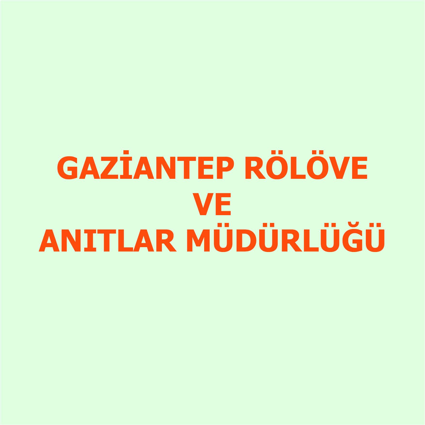 Gaziantep Rölöve ve Anıtlar Müdürlüğü