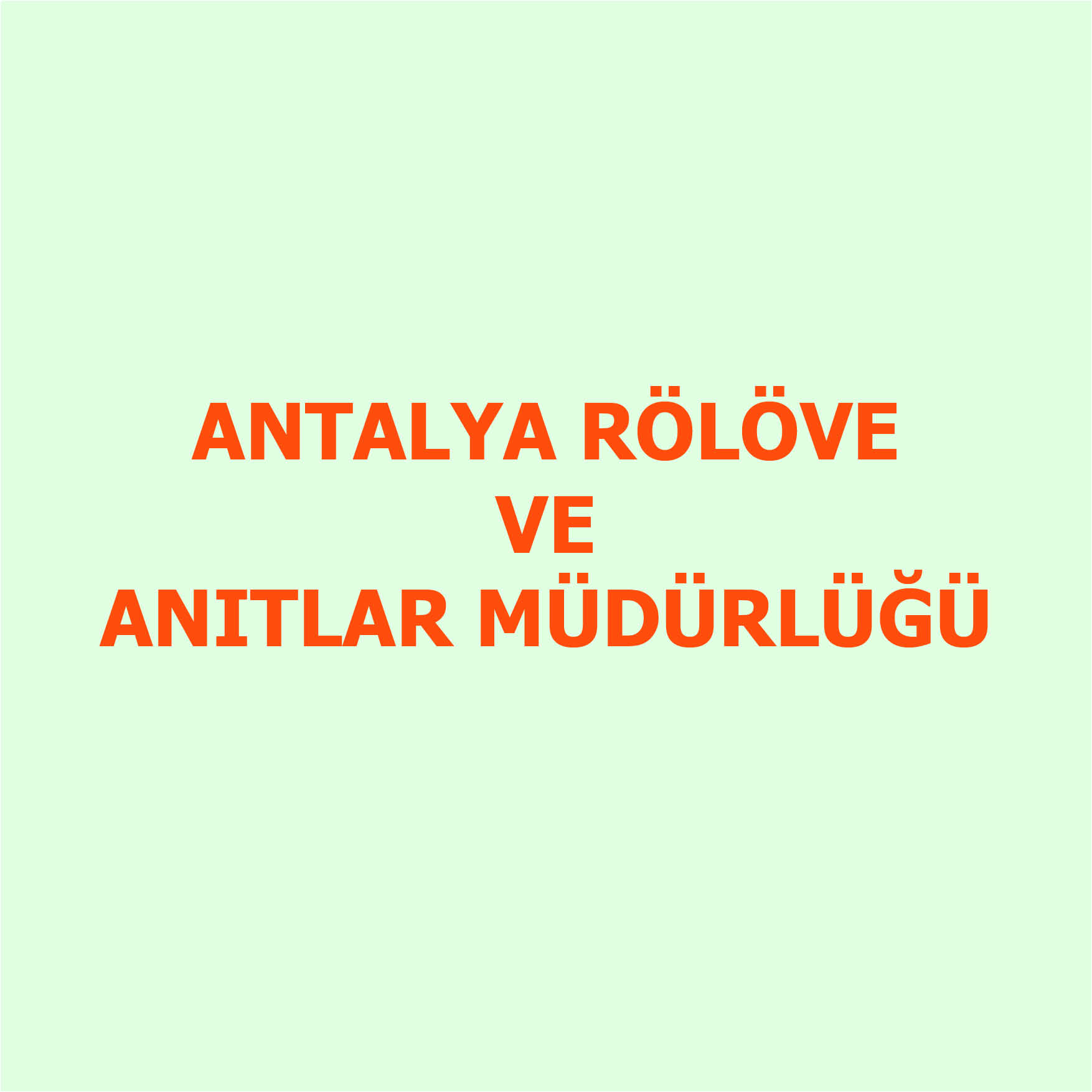 Antalya Rölöve ve Anıtlar Müdürlüğü